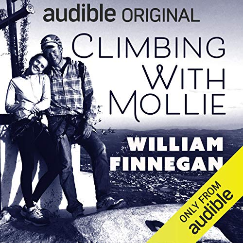 Climbing with Mollie Audiobook By William Finnegan cover art