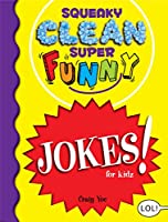 Squeaky Clean Super Funny Jokes for Kidz: (Things to Do at Home, Learn to Read, Jokes & Riddles for Kids)