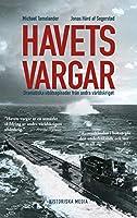 Havets vargar : dramatiska ubåtsepisoder under andra vaerldskriget