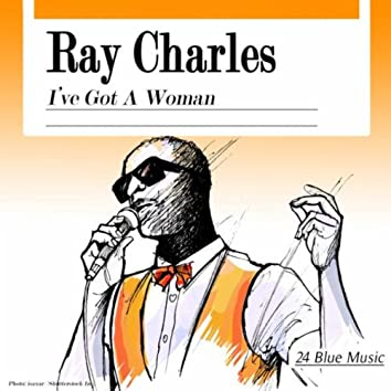 Ray Charles: I've Got a Woman