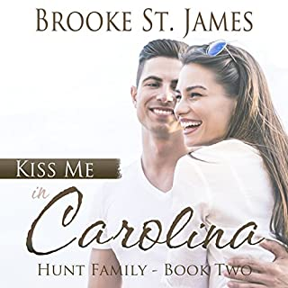 Kiss Me in Carolina     Hunt Family, Book 2              By:                                                                                                                                 Brooke St. James                               Narrated by:                                                                                                                                 Kate Rudd                      Length: 5 hrs     71 ratings     Overall 4.7