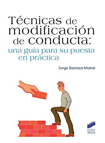 Técnicas de modificación de conducta: Una guía para su puesta en práctica (Psicología) (Spanish