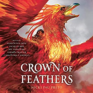 Crown of Feathers                   By:                                                                                                                                 Nicki Pau Preto                               Narrated by:                                                                                                                                 Samantha Desz,                                                                                        Jacques Roy,                                                                                        Joy Osmanski,                   and others                 Length: 17 hrs and 20 mins     48 ratings     Overall 4.4