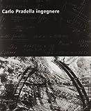 Carlo Pradella ingegnere. Ediz. illustrata
