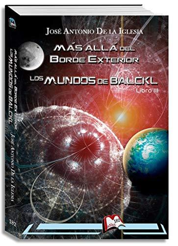 Más allá del Borde Exterior. Libro III: Los mundos de Balckl (Libros Mablaz nº 182)