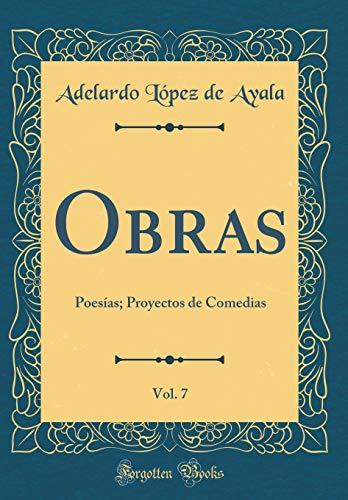 Obras, Vol. 7: Poesías; Proyectos de Comedias (Classic Reprint)