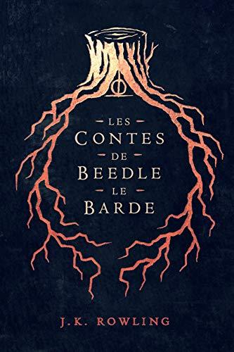 Les Contes de Beedle le Barde (La Bibliothèque de Poudlard t. 3) (French Edition)