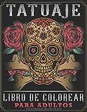 Tatuaje Libro De Colorear Para Adultos: Impresionantes diseños de tatuajes para aliviar el estrés, como calaveras de azúcar, sirenas, corazones, rosas y más! (Spanish Edition)