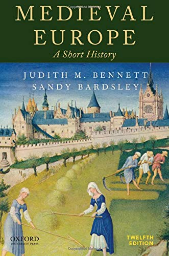 Compare Textbook Prices for Medieval Europe: A Short History 12 Edition ISBN 9780190064617 by Bennett, Judith M.,Bardsley, Sandy