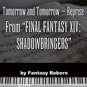 """Tomorrow and Tomorrow ~ Reprise (from """"Final Fantasy XIV Shadowbringers"""")"""