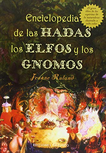 Enciclopedia de las hadas, elfos y gnomos: El Gran Libro de los Espiritus de la Naturaleza (MAGIA Y OCULTISMO)