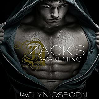Zack's Awakening     The Awakening Series, Book 2              By:                                                                                                                                 Jaclyn Osborn                               Narrated by:                                                                                                                                 Zachary Michael                      Length: 7 hrs and 31 mins     66 ratings     Overall 4.1