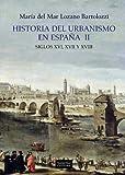 Historia del urbanismo en España II: Siglos XVI, XVII y XVIII: 2 (Arte Grandes temas)
