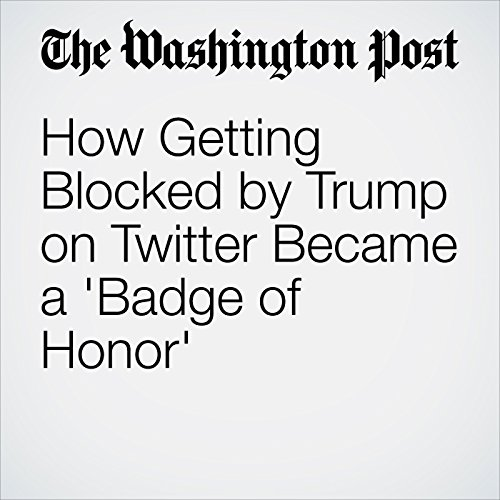 How Getting Blocked by Trump on Twitter Became a 'Badge of Honor' copertina