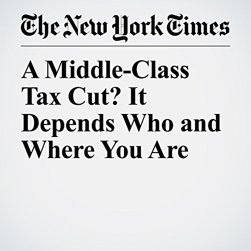 A Middle-Class Tax Cut? It Depends Who and Where You Are copertina