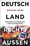 Matthias Quent: Deutschland rechts aussen
