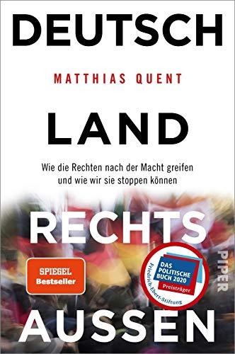 Deutschland rechts außen: Wie die Rechten nach der Macht greifen und wie wir sie stoppen können