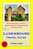 Luxembourg Travel Guide - Sightseeing, Hotel, Restaurant & Shopping Highlights (Illustrated) (English Edition)