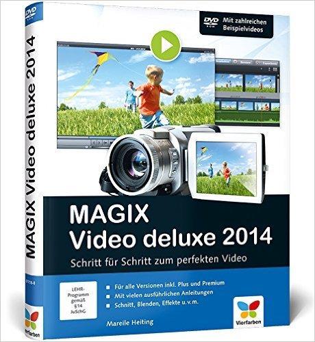 MAGIX Video deluxe 2014: Das Buch für alle Versionen inkl. Plus und Premium ( 27. November 2013 )