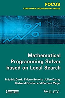 Mathematical Programming Solver Based on Local Search (Focus: Computer Engineering) (English Edition)