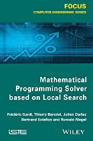 Mathematical Programming Solver Based on Local Search (Focus: Computer Engineering)