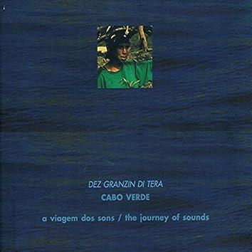 The Joutney Of Sounds: Cabo Verde (Dez Granzi Di Tera)