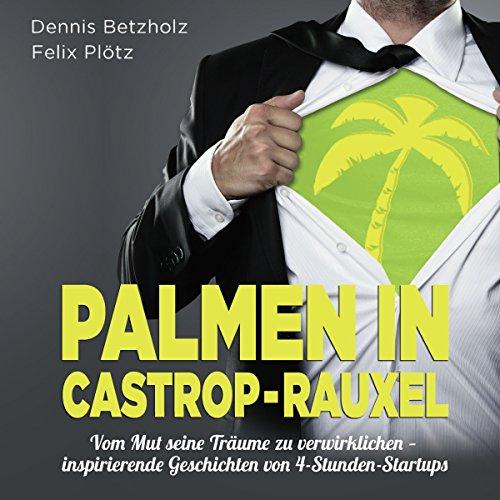 Palmen in Castrop-Rauxel - Vom Mut seine Träume zu verwirklichen audiobook cover art