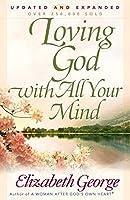 Loving God With All Your Mind (George, Elizabeth (Insp))