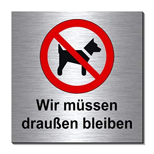Hunde-Verbot-Wir müssen draußen bleiben-Schild 100 x 100 x 3 mm-Aluminium Edelstahloptik silber mattgebürstet Hinweisschild-1910-61