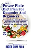 The Power Plate Diet Plan For Dummies And Beginners : A Cookbook: Nutritionally Balanced, One-Dish Vegan Meals, And Anti-Inflammatory Meals to Fat-Proof ... and Restore Your Health (English Edition)
