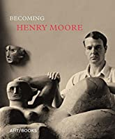 Becoming Henry Moore