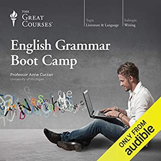 English Grammar Boot Camp                   Written by:                                                                                                                                 Anne Curzan,                                                                                        The Great Courses                               Narrated by:                                                                                                                                 Anne Curzan                      Length: 12 hrs and 26 mins     23 ratings     Overall 4.4