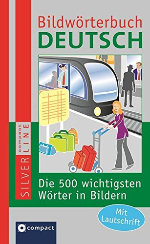Bildwörterbuch Deutsch: Die 500 wichtigsten Wörter in Bildern zum Lernen und Zeigen. Mit Lautschrift