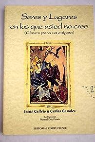 Seres y lugares en los que usted no cree par Jesús Callejo