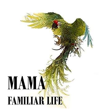 Familiar Life