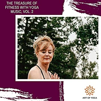 The Treasure Of Fitness With Yoga Music, Vol. 2