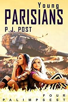 Young Parisians: Palimpsest, Book 4 by [P.J. Post]