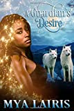 A Guardian's Desire (The Guardian Series)
