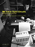 We Are in Open Circuits: Writings by Nam June Paik (Writing Art) - John G. Harnhardt