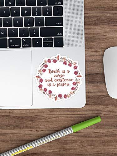 Geboorte Is Een vloek En Bestaan Is Een Gevangenis Sticker Venster Vinyl Sticker Voor Auto's, Vrachtwagens, Ramen, Muren, Laptops (Longest Side 3