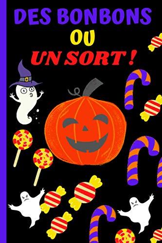 DES BONBONS OU UN SORT !: Cadeau spécial Halloween enfants, ados, adultes- Idée cadeau original Halloween- Carnet de notes Halloween citrouilles et ... pouces avec couverture souple- Super cadeau.