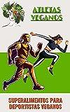 atletas veganos: Superalimentos para deportistas veganos