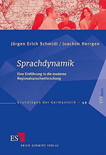 Sprachdynamik: Eine Einführung in die moderne Regionalsprachenforschung (Grundlagen der Germanistik (GrG), Band 49)