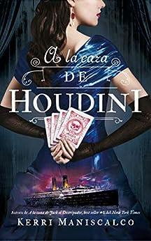 A la caza de Houdini (Puck) (Spanish Edition) by [Kerri Maniscalco, María Celina Rojas]