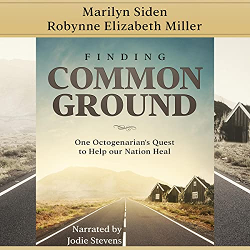 Finding Common Ground Audiobook By Marilyn Siden, Robynne Elizabeth Miller cover art