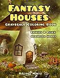 Fantasy Houses Grayscale Coloring Book: Fairies & Elves Mushroom Homes