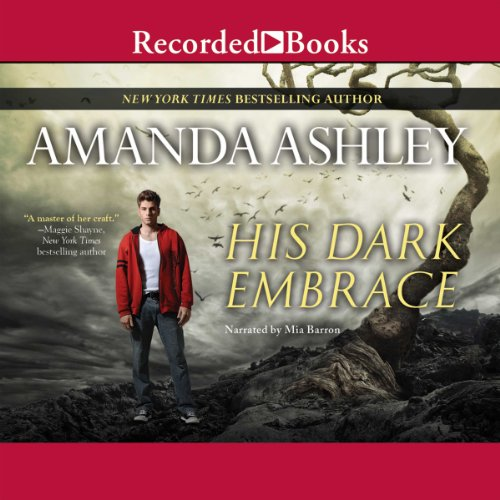 His Dark Embrace                   By:                                                                                                                                 Amanda Ashley                               Narrated by:                                                                                                                                 Mia Barron                      Length: 10 hrs and 51 mins     30 ratings     Overall 4.3