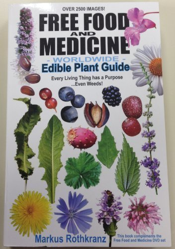 Free Food and Medicine Worldwide Edible Plant Guide Paperback Book