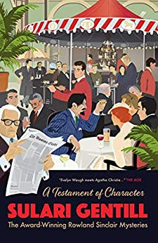 A Testament of Character (The Rowland Sinclair Mysteries) by [Sulari Gentill]