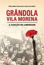 Grandola Vila Morena - A Canção da Liberdade